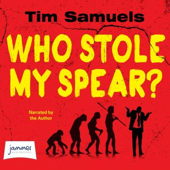 Who Stole My Spear?, Tim Samuels