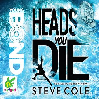 Young Bond: Heads You Die, Steve Cole