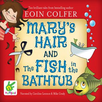 Mary's Hair and The Fish in the Bathtub, Eoin Colfer