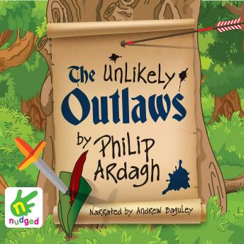 Unlikely Outlaws, Philip Ardagh