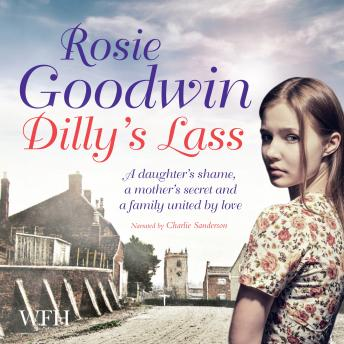 Dilly's Lass: Book 2, Rosie Goodwin