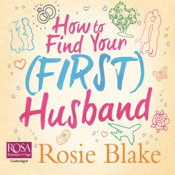 How to Find Your (First) Husband, Rosie Blake
