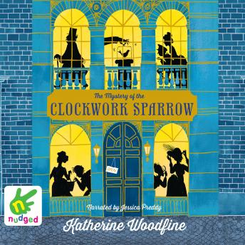 Mystery of the Clockwork Sparrow, Katherine Woodfine