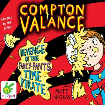 Compton Valance: Revenge of the Fancy-Pants Time Pirate, Matt Brown