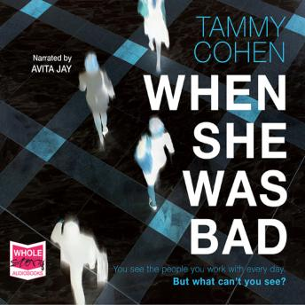 When She Was Bad, Tammy Cohen