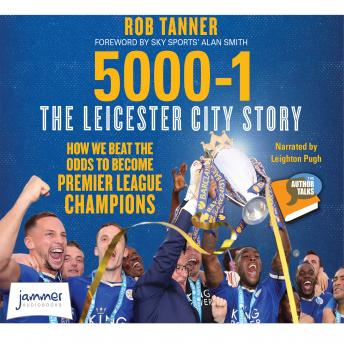 Download 5000-1 The Leicester City Story by Rob Tanner