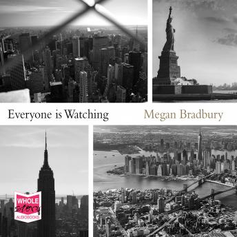 Everyone is Watching, Megan Bradbury