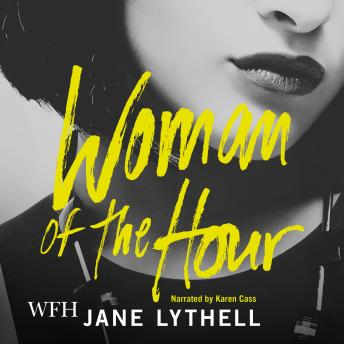 Woman of the Hour, Jane Lythell
