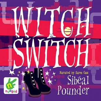 Witch Switch, Sibeal Pounder