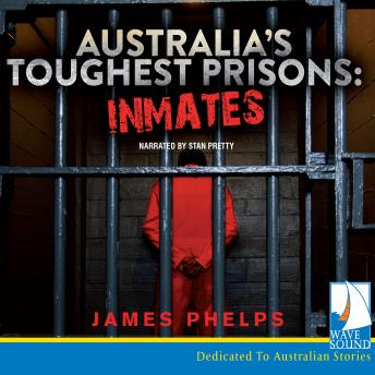 Australia's Toughest Prisons: Inmates, James Phelps