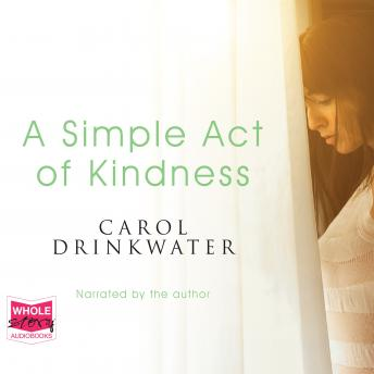 Simple Act of Kindness, Carol Drinkwater