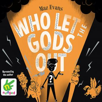 Who Let The Gods Out?, Maz Evans