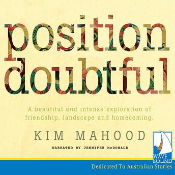 Position Doubtful, Kim Mahood