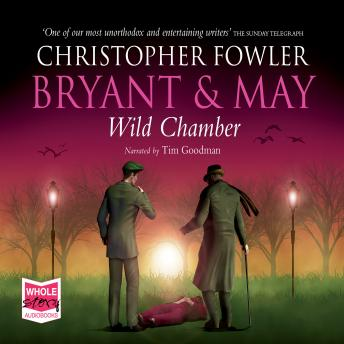 Bryant & May - Wild Chamber, Christopher Fowler