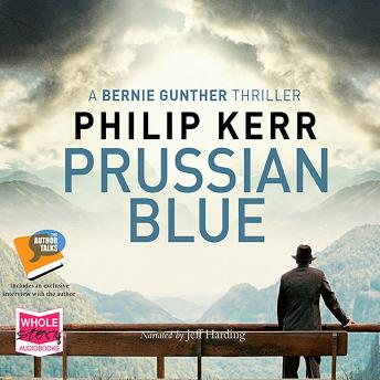 Prussian Blue: Bernie Gunther, Book 12, Philip Kerr