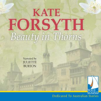 Beauty in Thorns, Kate Forsyth