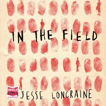 In The Field, Jesse Loncraine