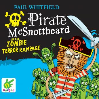 Pirate McSnottbeard in the Zombie Terror Rampage, Paul Whitfield