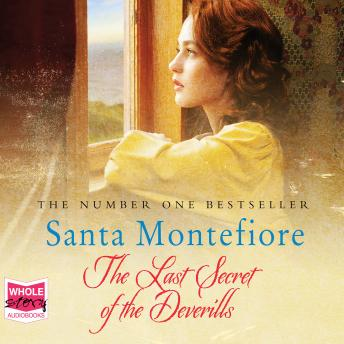 Last Secret of the Deverills: The Deverill Chronicles, Book 3, Santa Montefiore