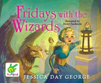 Fridays With The Wizards, Jessica Day George