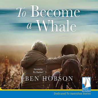 To Become a Whale, Ben Hobson