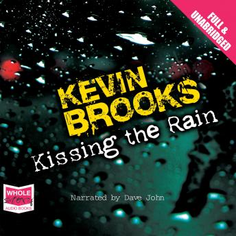 Kissing the Rain, Kevin Brooks