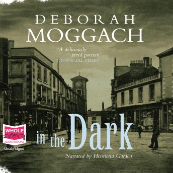 In the Dark, Deborah Moggach