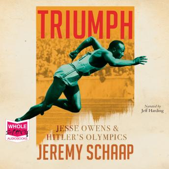 Triumph: Jesse Owens and Hitler's Olympics, Jeremy Schaap