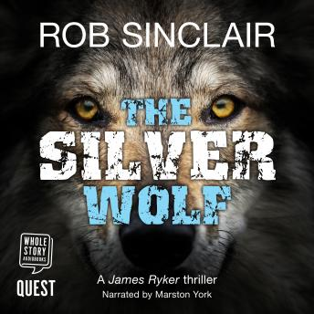 The Silver Wolf: James Ryker, Book 3