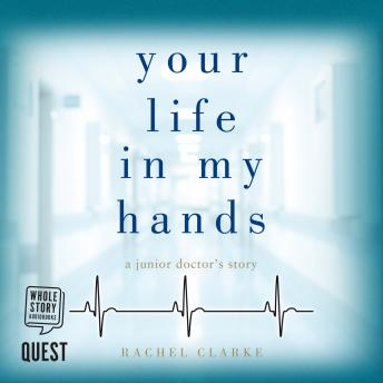 Download Your Life In My Hands - a junior doctor's story by Rachel Clarke