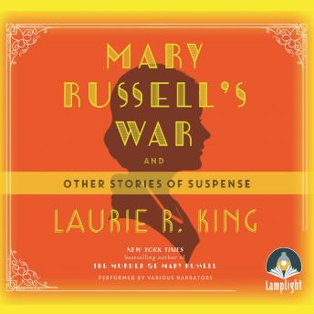 Mary Russell's War: And Other Stories of Suspense, Laurie R. King
