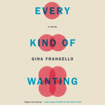 Every Kind of Wanting, Gina Frangello