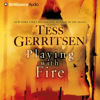 Playing with Fire: A Novel, Tess Gerritsen