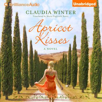 Apricot Kisses: A Novel, Claudia Winter