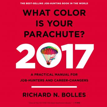 What Color is Your Parachute? 2017, Richard N. Bolles