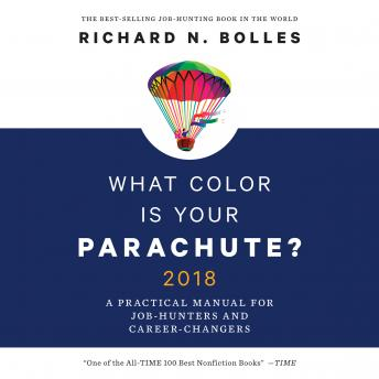 What Color is Your Parachute? 2018, Richard N. Bolles