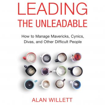 Leading the Unleadable, Alan Willett