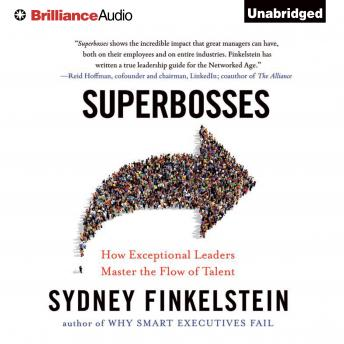 Superbosses: How Exceptional Leaders Master the Flow of Talent, Sydney Finkelstein