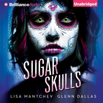 Sugar Skulls, Glenn Dallas, Lisa Mantchev