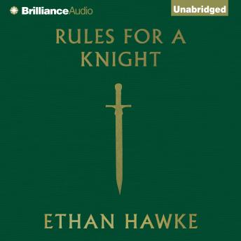 Rules for a Knight, Ethan Hawke