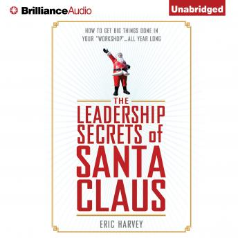 Leadership Secrets of Santa Claus, Eric Harvey