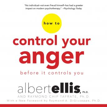 How to Control Your Anger Before It Controls You, Raymond Chip Tafrate, Ph.D., Albert Ellis, Ph.D.