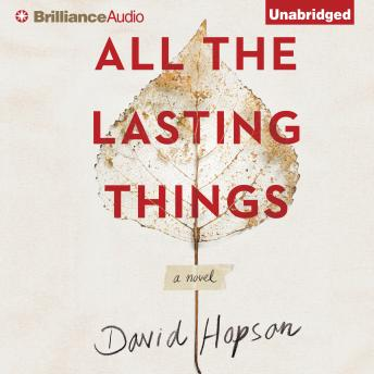 All the Lasting Things, David Hopson