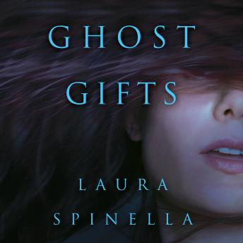 Ghost Gifts, Laura Spinella