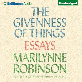 Givenness of Things: Essays, Marilynne Robinson