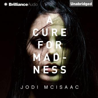 Cure for Madness, Jodi McIsaac