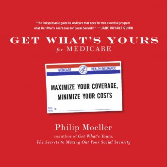 Get What's Yours for Medicare, Philip Moeller