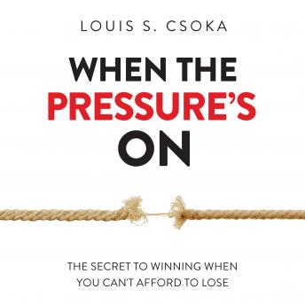 When the Pressure's On, Louis S. Csoka