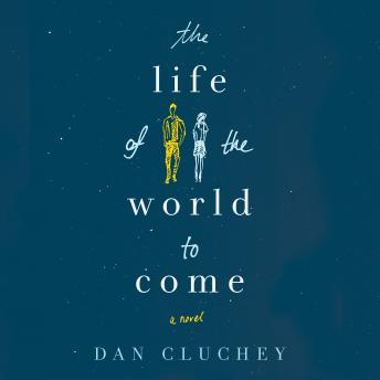Life of the World to Come, Dan Cluchey