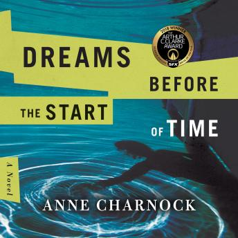Dreams Before the Start of Time, Anne Charnock